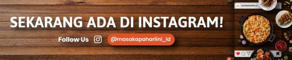 MAHI-sekarang ada di Instagram-@MasakApaHariIni_ID